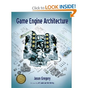 Game Engine Architecture [Hardcover]
