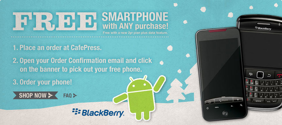 FREE ANDROID Phone With Purchase from Cafe Press